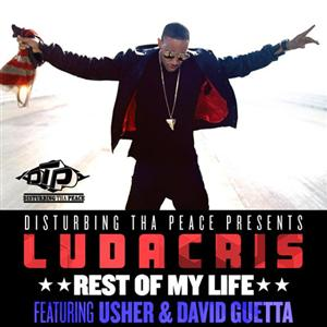 Ludacris - Rest Of My Life Lyrics (feat. Usher & David Guetta)