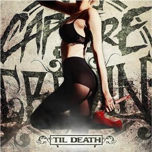 Capture The Crown - Til Death