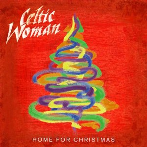 Celtic Woman - Celtic Woman: Home For Christmas