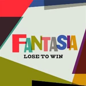 Fantasia - Lose To Win Lyrics