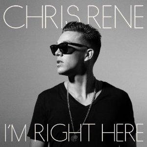 Chris Rene - I'm Right Here