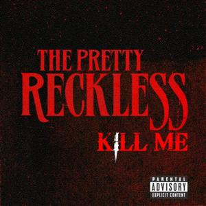 The Pretty Reckless - Kill Me Lyrics