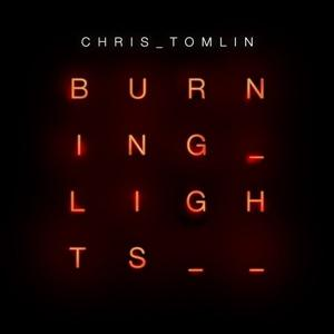 Chris Tomlin - Burning Lights
