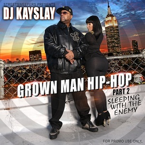 DJ Kay Slay - Grown Man Hip Hop Part 2: Sleepin With The Enemy