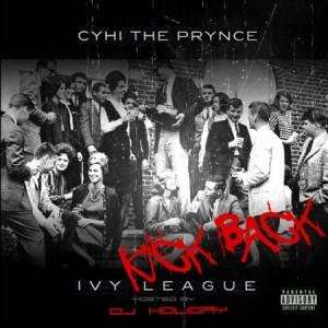 Cyhi Da Prynce - Ivy League: Kick Back