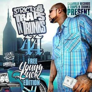 Young Buck - Strictly 4 Traps N Trunks 44: Free Young Buck Edition