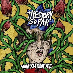 The Story So Far - What You Don't See (2013) Album Tracklist