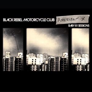 Black rebel motorcycle club lyrics black rebel motorcycle club american x baby 81 sessions stopboris Images