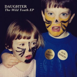 Daughter - The Wild Youth