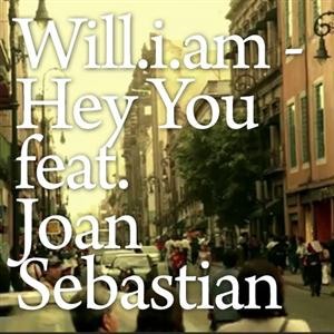 Will.I.Am - Hey You Lyrics (Feat. Joan Sebastian)