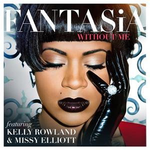 Fantasia - Without Me Lyrics (feat. Kelly Rowland & Missy Elliott)