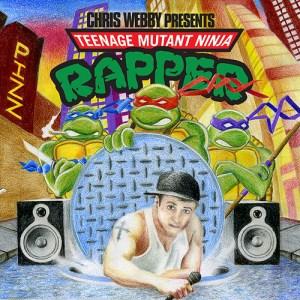 Chris Webby - Teenage Mutant Ninja Rapper