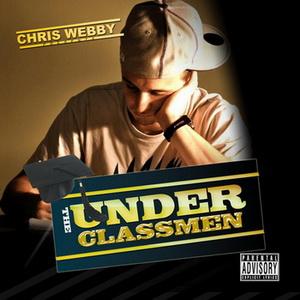 Chris Webby - The Under Classmen