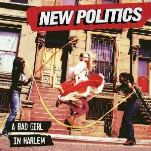 New Politics - Harlem Lyrics