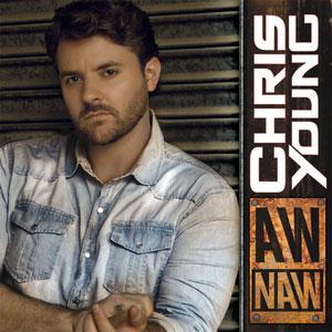 Chris Young - Aw Naw Lyrics