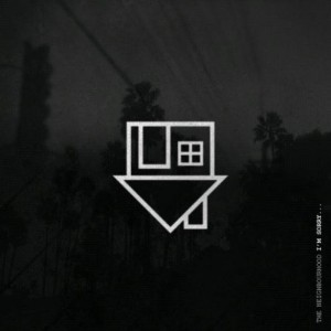 The Neighbourhood - Baby Came Home Lyrics