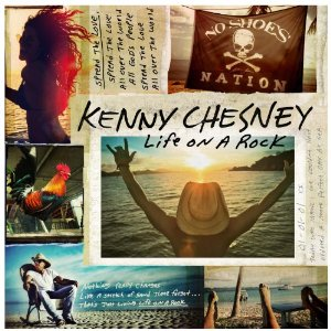 Kenny Chesney - Life on a Rock