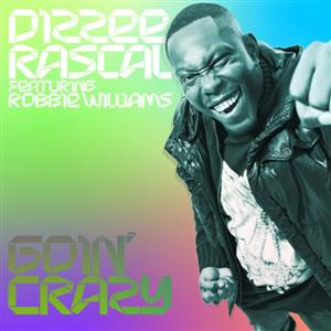 Dizzee Rascal - Goin' Crazy Lyrics (feat Robbie Williams)