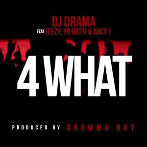 DJ Drama - 4 What Lyrics (Feat. Young Jeezy)