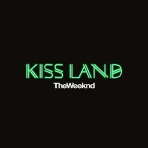 The Weeknd - Kiss Land Lyrics