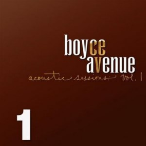 Boyce Avenue - Acoustic Sessions, Vol. 1