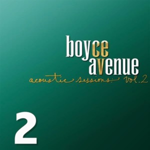 Boyce Avenue - Acoustic Sessions, Vol. 2