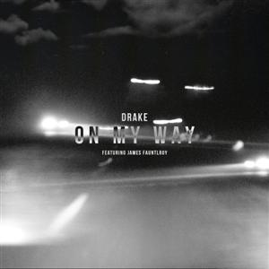 Drake - On My Way Lyrics (Feat. James Fauntleroy)