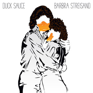 Duck Sauce - Barbra Streisand Lyrics