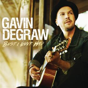Gavin DeGraw - Best I Ever Had Lyrics
