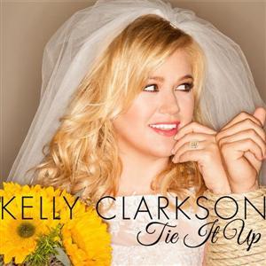 Kelly Clarkson - Tie It Up Lyrics