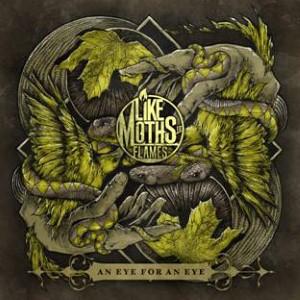 Like Moths To Flames - An Eye For An Eye