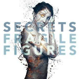 Secrets - Fragile Figures (2013) Album Tracklist