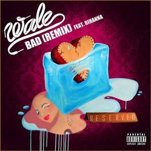 Wale - Bad (Remix) Lyrics (feat. Rihanna)