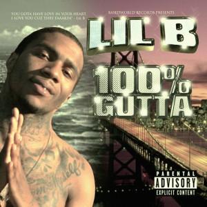 Lil' B - 100% Gutta
