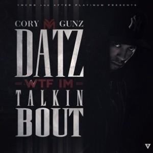Cory Gunz - Datz WTF Im Talkin Bout