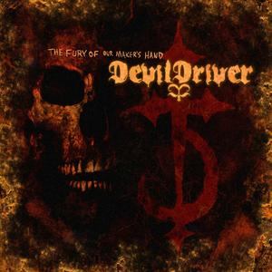 DevilDriver - The Fury Of Our Maker's Hand Lyrics