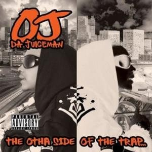 OJ Da Juiceman - The Otha Side Of The Trap