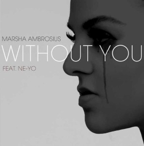 Marsha Ambrosius - Without You Lyrics (Feat. Ne-Yo)