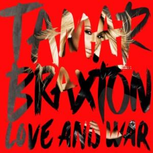 Tamar Braxton - Love & War (2013) Album Tracklist