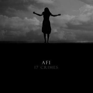 AFI - 17 Crimes Lyrics
