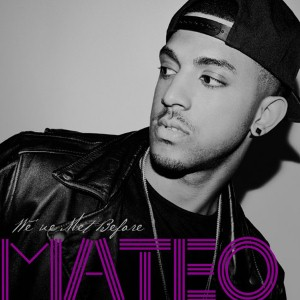 Mateo - We've Met Before