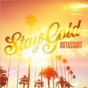 Outasight - Stay Gold