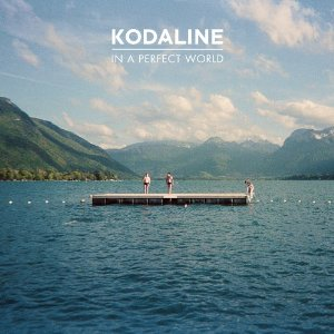 Kodaline - In a Perfect World (2013) Album Tracklist