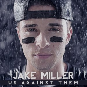 Jake Miller - Us Against Them (2013) Album Tracklist