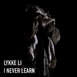 Lykke Li - I Never Learn