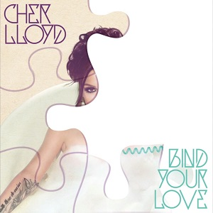 Cher Lloyd - Bind Your Love Lyrics