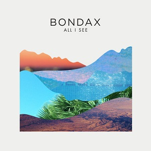 Bondax - All I See Lyrics
