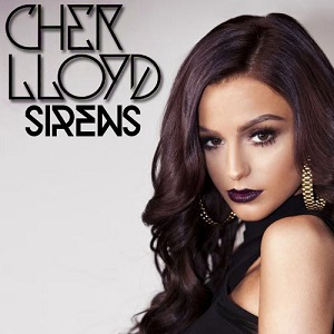 Cher Lloyd - Sirens Lyrics