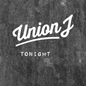 Union J - Tonight (We Live Forever) Lyrics