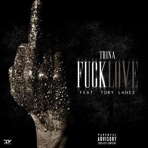 Trina - F*ck Love Lyrics (Feat.  Tory Lanez)